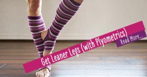 Get Leaner Legs (with Plyometrics)