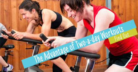 Advantage of Two a day workouts | TheWeighWeWere.com
