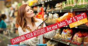 """CHANGING YOUR ATTITUDE – Are your habits """"bad"""" and """"good""""?"""