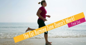 The Fat Burning Zone Doesn't Work!
