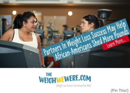 Great success story! Read before and after fitness transformation stories from women and men who hit weight loss goals and got THAT BODY with training and meal prep. Find inspiration, motivation, and workout tips | Partners In Weight Loss Success May Help African Americans Shed More Pounds