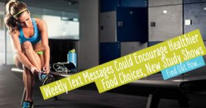 Weekly text message could encourage healthier food choices, new study shows