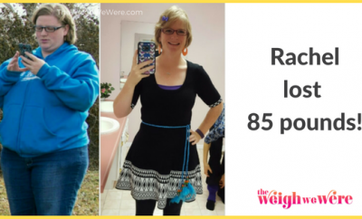 Rachel Lost 85 Pounds