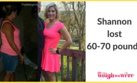 Shannon Lost 70 Pounds