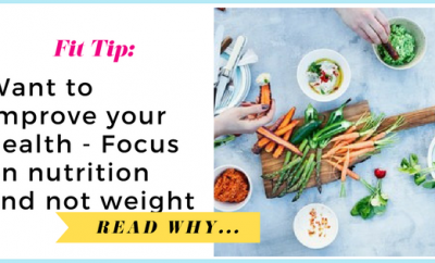 Want to improve your health? Focus on nutrition and not weight| via TheWeighWeWere.com