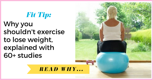 Why you shouldn't exercise to lose weight, explained with 60+ studies| via TheWeighWeWere.com