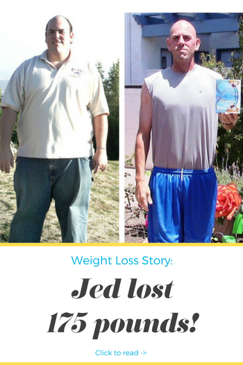 Men Weight Loss Success Story: Jed Lost 175 Pounds And Got ...