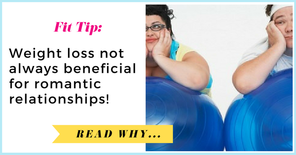 Weight loss not always beneficial for romantic relationships| via TheWeighWeWere.com