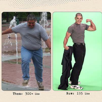 I lost 105 pounds! Read my weight loss success story and see my before and after weight loss pictures at the website The Weigh We Were. Hundreds of success stories, articles and photos of weight loss diet plans for men, tips for how to lose weight for men. Build muscle and lose belly fat with healthy male weight loss transformation pics for inspiration!