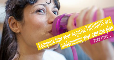Recognize how your negative thoughts are impacting your exercise motivation