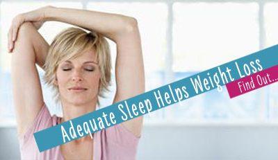 adequate sleep helps weight loss