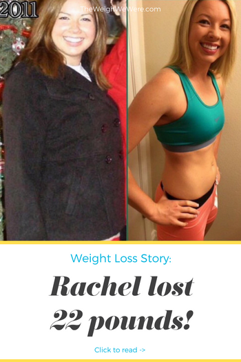 Rachel Lost 22 Pounds