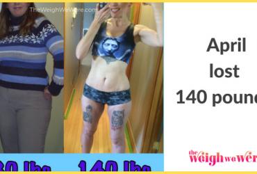 April Lost 140 Pounds