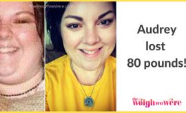 Audrey Lost 80 Pounds