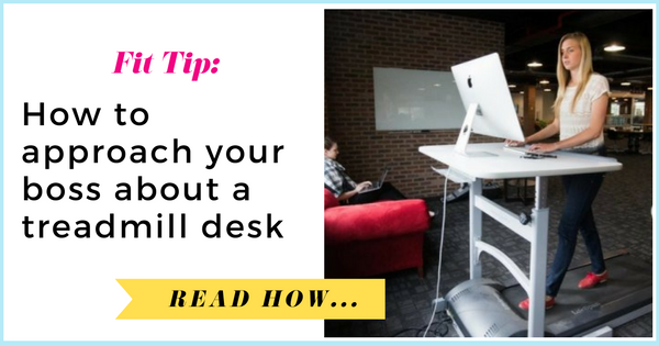 How to approach your boss about a treadmill desk| via TheWeighWeWere.com