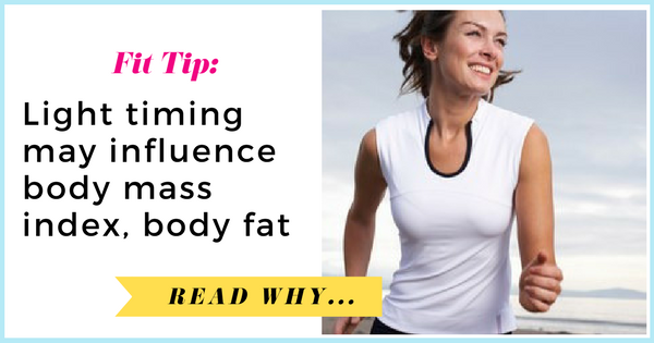 Mean light timing may influence body mass index, body fat  via TheWeighWeWere.com