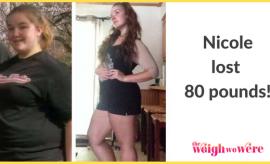 Nicole Lost 80 Pounds