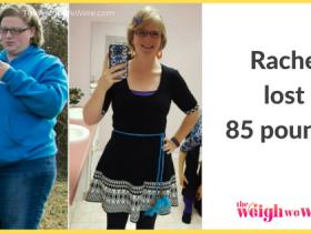 Rachel Lost 85 Pounds