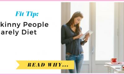 Skinny People Rarely Diet  via TheWeighWeWere.com