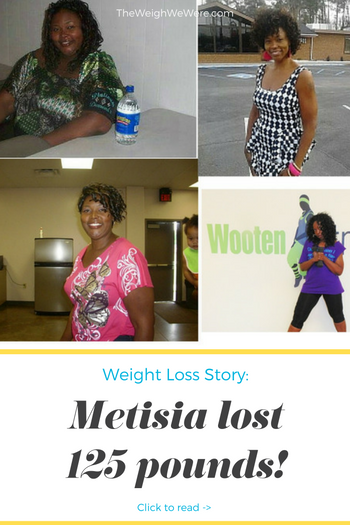 I Lost 125 Pounds: Metisia Shed The Weigh And Got Her Life ...